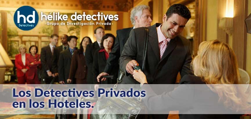 Las investigaciones de los detectives privados en los hoteles. Detectives Hélike